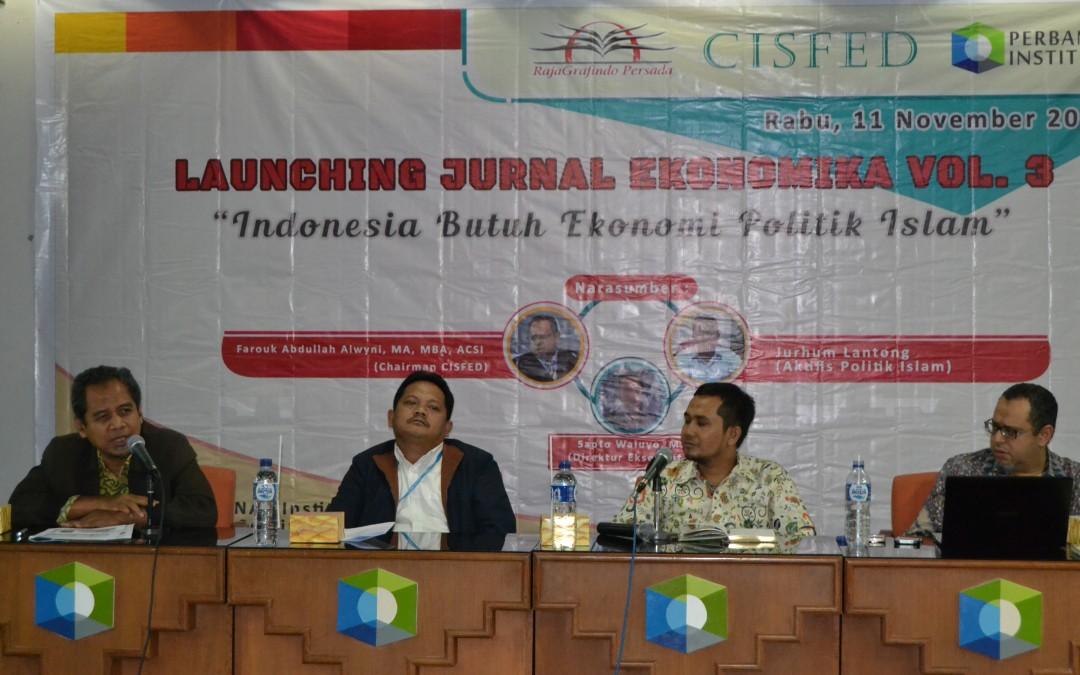 """""""Ekonomi Politik Islam Diperlukan untuk Menunjang Percepatan  Pengembangan Ekonomi Syariah"""""""